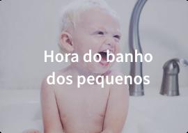 Hora do banho dos pequenos